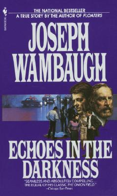 Echoes in the Darkness By Wambaugh, Joseph