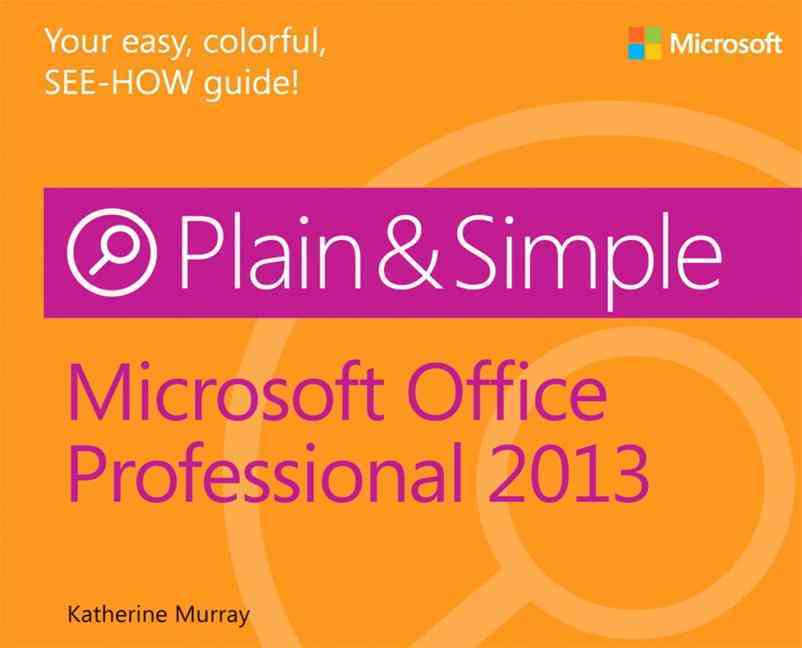 Microsoft Office 2013 Plain & Simple By Murray, Katherine